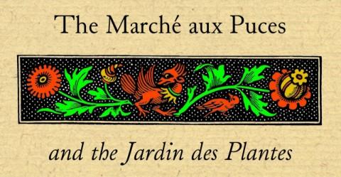 The Marche aux Puces and the Jardin des Plantes