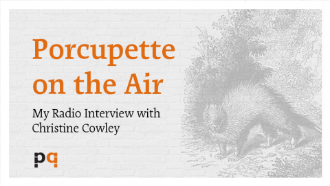 Porcupette on the Air: My Radio Interview with Christine Cowley