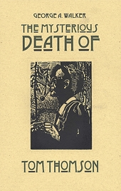 Book cover of The Mysterious Death of Tom Thomson by George A. Walker