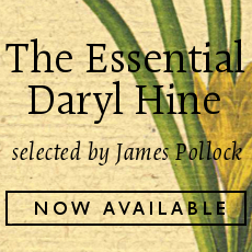The Essential Daryl Hine selected by Shane Neilson