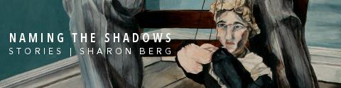 Naming the Shadows by Sharon Berg
