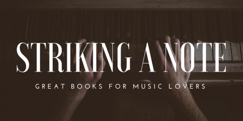 Striking a Note: Great Books for Music Lovers