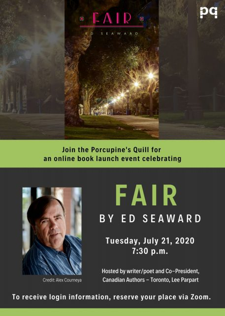 Invitation to the launch of Ed Seaward's debut novel, Fair, on Tuesday, July 21, 2020 at 7:30 p.m. via Zoom.